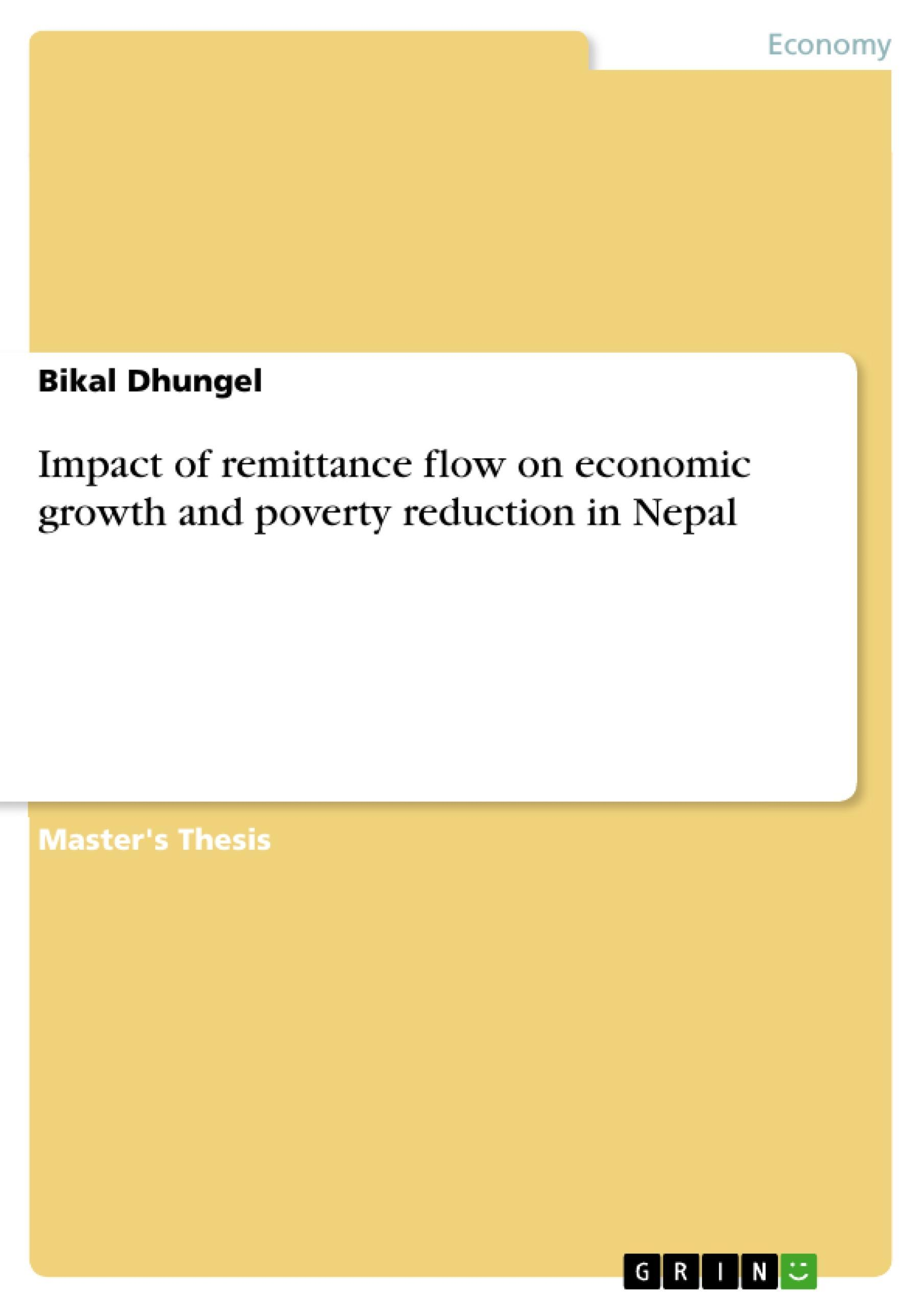 Impact of remittance flow on economic growth and poverty reduction in Nepal ...