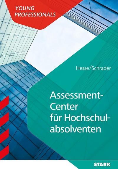 Hesse/Schrader: Assessment Center für Hochschulabsolventen