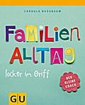 Familienalltag locker im Griff (GU Kleiner Co ...