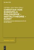 Christian von Ehrenfels: Philosophie - Gestalttheorie - Kunst