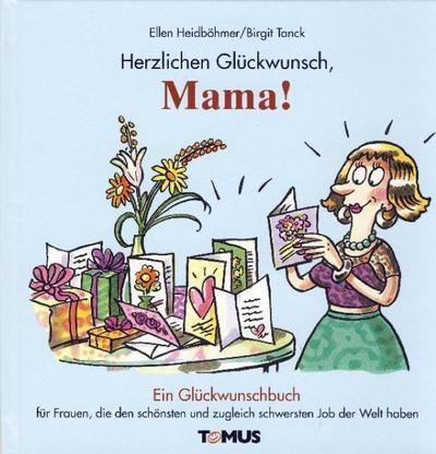 Herzlichen Glückwunsch, Mama!