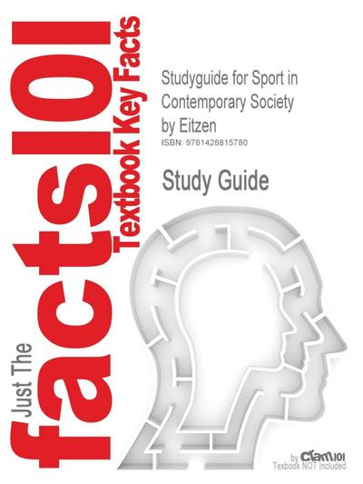Studyguide for Sport in Contemporary Society by Eitzen, ISBN 9781572599543