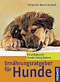 Ernährungsratgeber für Hunde; Fit und gesund  ...