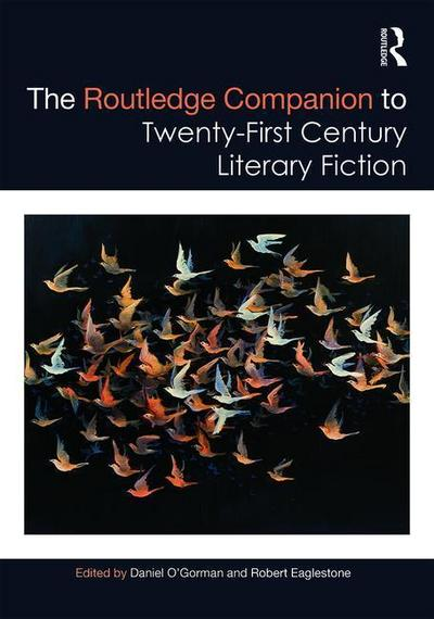 The Routledge Companion to Twenty-First Century Literary Fiction