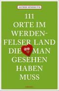 111 Orte im Werdenfelser Land, die man gesehen haben muss; Reiseführer; 111 Orte ...; Deutsch; Mit zahlreichen Fotografien