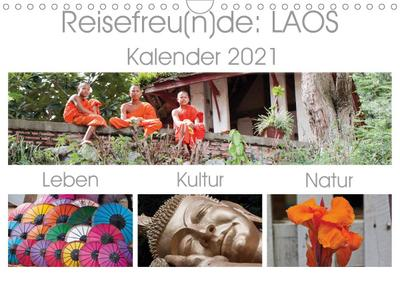 Reisefreu(n)de: Laos (Wandkalender 2021 DIN A4 quer)