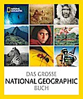 Das große NATIONAL GEOGRAPHIC Buch; 125 Jahre ...