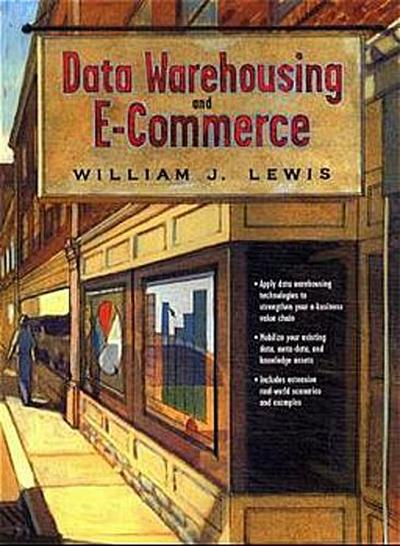 Data Warehousing and E-Commerce by Lewis, William J.