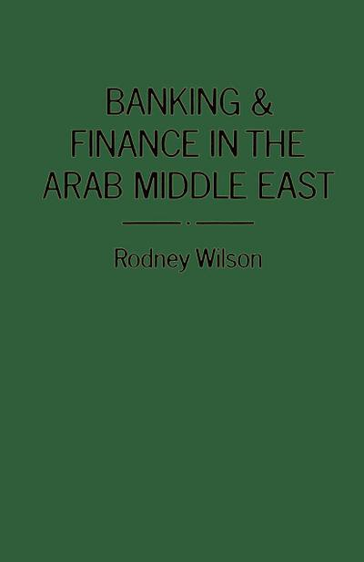 Banking and Finance in the Arab Middle East