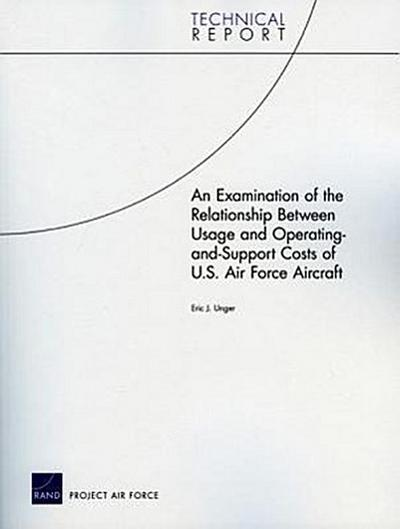 An Examination of the Relationship Between Usage and Operating-and-Support Costs of U.S. Air Force Aircraft