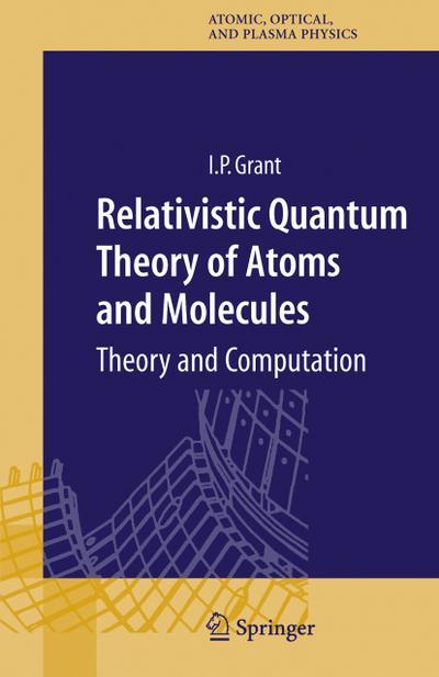 Relativistic Quantum Theory of Atoms and Molecules
