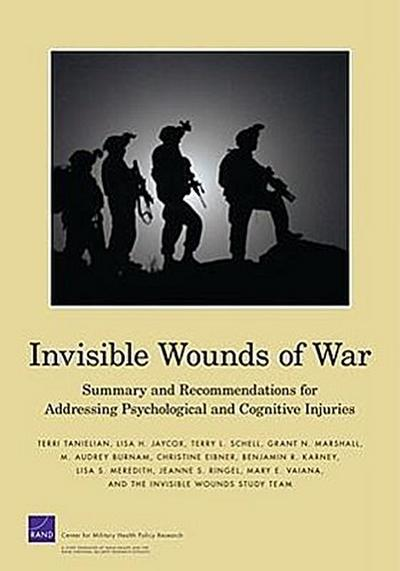 Invisible Wounds of War: Summary and Recommendations for Addressing Psychological and Cognitive Injuries
