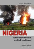 Nigeria; Macht und Ohnmacht am Golf von Guine ...