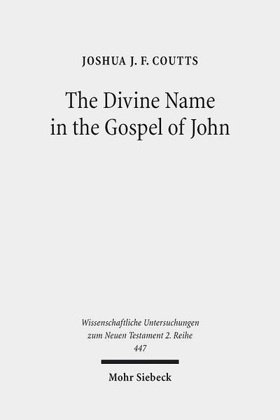 The Divine Name in the Gospel of John