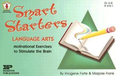 Smart Starters Language Arts: Motivational Exercises to Stimulate the Brain