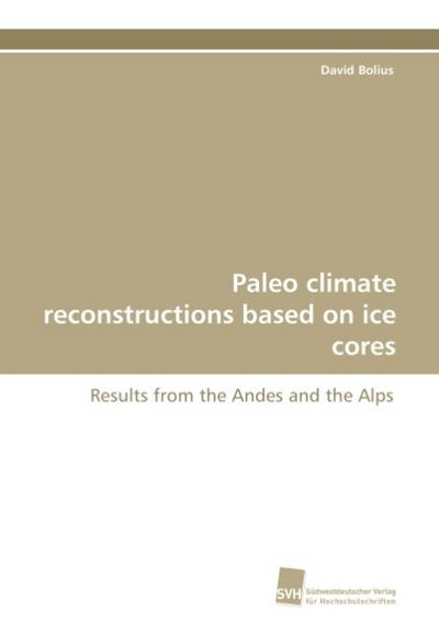 Paleo climate reconstructions based on ice cores