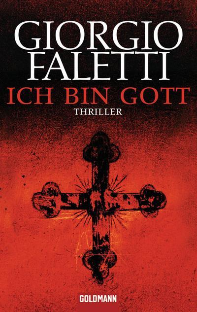 Ich bin Gott - Goldmann - Taschenbuch, Deutsch, Giorgio Faletti, Thriller. Deutsche Erstveröffentlichung, Thriller. Deutsche Erstveröffentlichung
