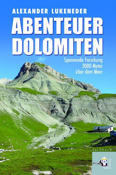 Abenteuer Dolomiten Spannende Forschung 3000 Meter über dem Meer