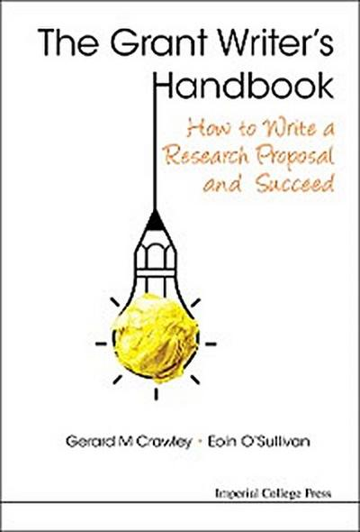 Grant Writer's Handbook, The: How To Write A Research Proposal And Succeed