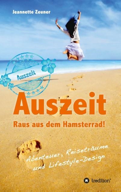 NEU Auszeit - Raus aus dem Hamsterrad Jeannette Zeuner 592684