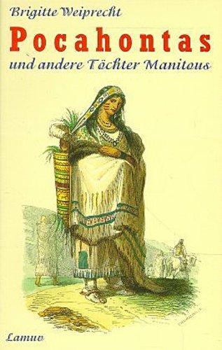 Brigitte Weiprecht / Pocahontas und andere Töchter Manitous /  9783889774880