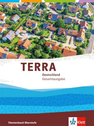 TERRA Deutschland. Gesamtausgabe. Themenband - Oberstufe