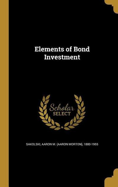 ELEMENTS OF BOND INVESTMENT