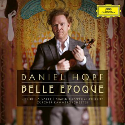Daniel Hope: Belle Époque
