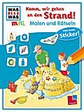 Malen und Rätseln: Komm, wir gehen an den Strand!; WAS IST WAS mini Malen und Rätseln; Ill. v. Glökler, Angela; Deutsch; vierfarb.
