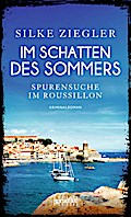 Im Schatten des Sommers; Spurensuche im Roussillon; Roussillon-Krimis; Deutsch