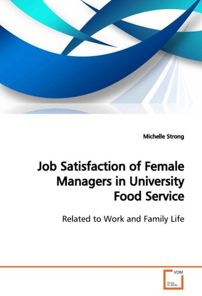 Job Satisfaction of Female Managers in University Food Service