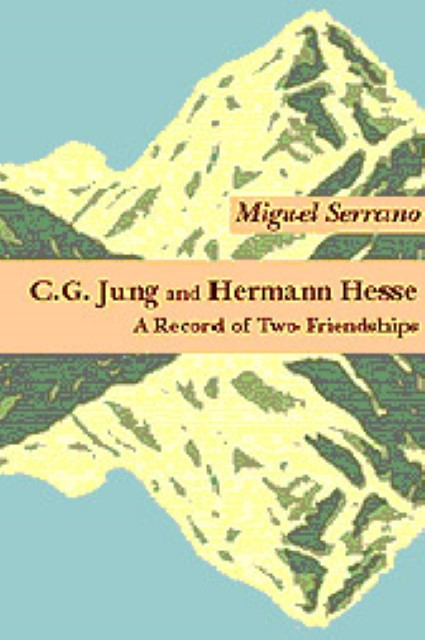 C.G. Jung and Hermann Hesse Miguel Serrano