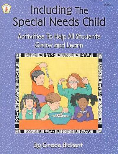Including the Special Needs Child: Activities to Help All Students Grow and Learn
