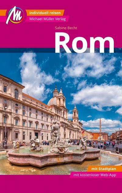 Rom Reiseführer Michael Müller Verlag; Individuell reisen mit vielen praktischen Tipps inkl. Web-App (MM-City); MM City; Deutsch; 184 farb. Fotos