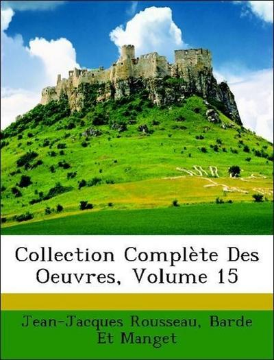 Collection Complète Des Oeuvres, Volume 15