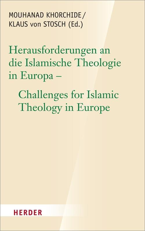 Herausforderungen an die islamische Theologie in Europa - Challenges for Is ...