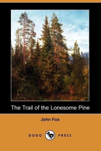 The Trail of the Lonesome Pine (Dodo Press)