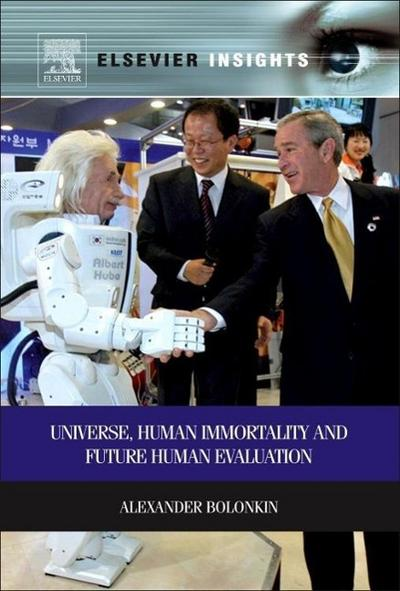 Universe, Human Immortality and Future Human Evaluation