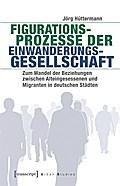 Figurationsprozesse der Einwanderungsgesellschaft