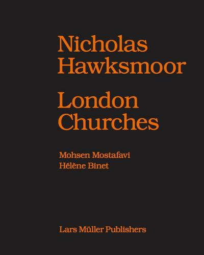Nicholas Hawksmoor: Seven Churches for London