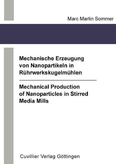 Mechanical Production of Nanoparticles in Stirred Media Mills