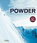 Powder; Die 50 aufregendsten Skiabfahrten der ...