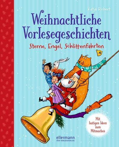 Weihnachtliche Vorlesegeschichten: Sterne, Engel, Schlittenfahrten