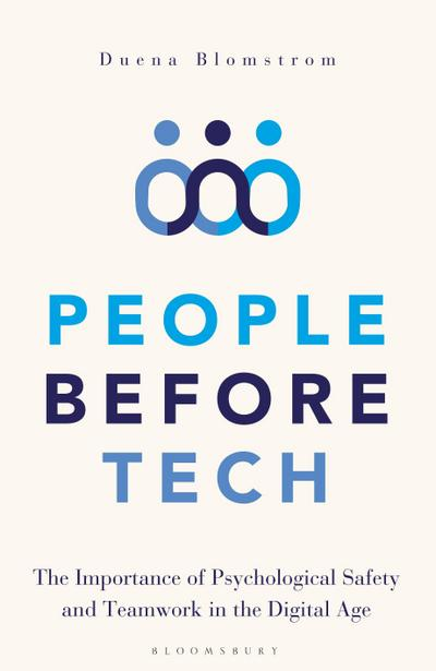 People Before Tech: The Importance of Psychological Safety and Teamwork in the Digital Age