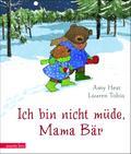 Ich bin nicht müde, Mama Bär; Ill. v. Tobia,  ...