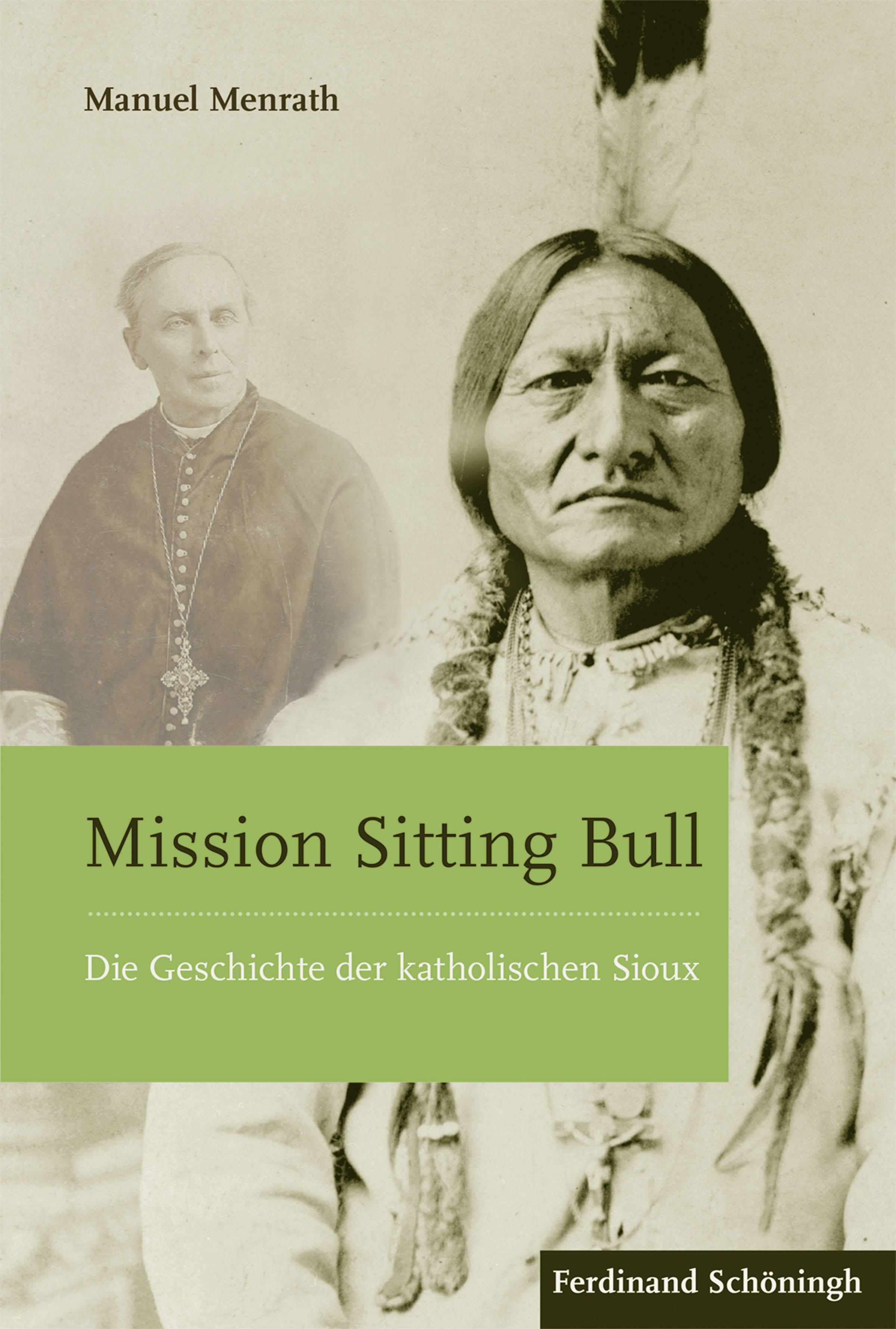 Mission Sitting Bull | Manuel Menrath |  9783506783790