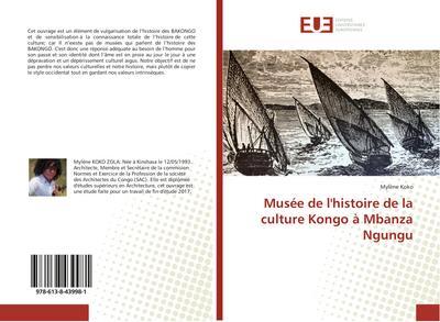 Musée de l'histoire de la culture Kongo à Mbanza Ngungu
