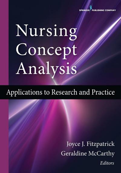 Nursing Concept Analysis: Applications to Research and Practice