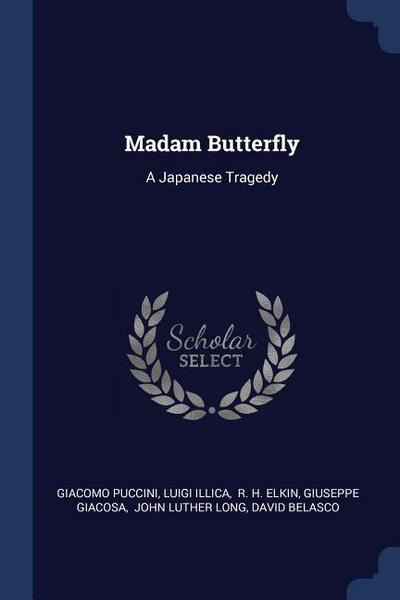 Madam Butterfly: A Japanese Tragedy