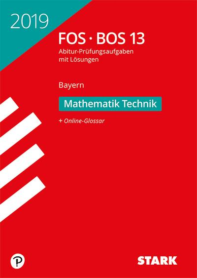 STARK Abiturprüfung FOS/BOS Bayern 2019 - Mathematik Technik 13. Klasse